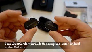 Bose QuietComfort Earbuds Unboxing und erster Eindruck