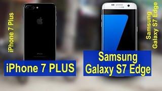 iPhone 7 plus vs Samsung Galaxy S7 Edge specifications | camera specs