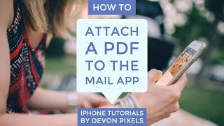 How to Attach a PDF to the Mail App - iPhone Tutorial