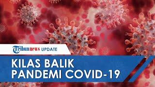 Kilas Balik Pandemi Covid-19, Pengumuman Pertama oleh Presiden Jokowi Hingga Vaksin yang Dikebut