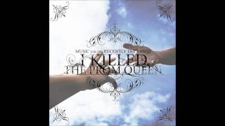 I Killed The Prom Queen - Like Nails To A Casket