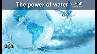 The power of water ⁴ᴷ [ Over 360 ]