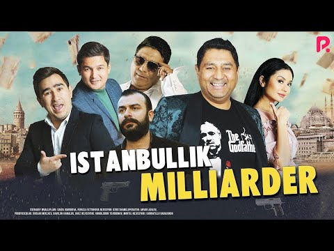 Istanbullik milliarder (o'zbek film) | Истанбуллик миллиардер (узбекфильм) 2019 (видео)