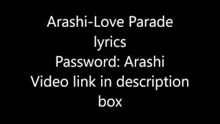 Arashi-Love Parade lyrics(Password:Arashi)