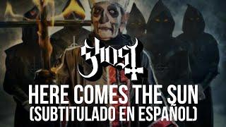 Ghost - Here Comes the Sun (Subtitulado en Español) (Cover de The Beatles)