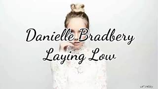 Danielle Bradbery - Laying Low (Lyrics)