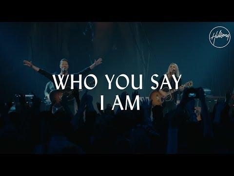 Who You Say I Am - Hillsong Worship