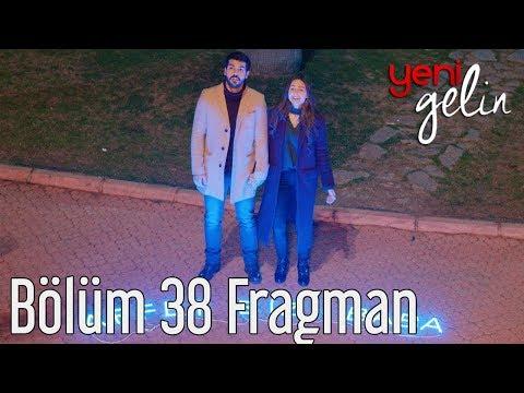 Yeni Gelin 38. Bölüm Fragman