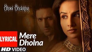 Lyrical: Mere Dholna | Bhool Bhulaiyaa | Vidya Balan | Shreya Ghoshal, M.G. Sreekumar | Pritam - Download this Video in MP3, M4A, WEBM, MP4, 3GP