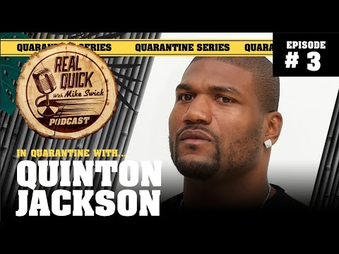 """In Quarantine with… EP #3 – Quinton """"Rampage"""" Jackson – Real Quick with Mike Swick Podcast"""