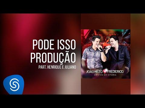 Pode isso, produção? (part. Henrique & Juliano) - João Neto e Frederico