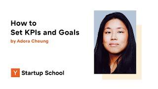 Adora Cheung - How to Set KPIs and Goals