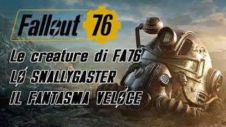 FALLOUT 76 ITA - LO SNALLYGASTER, il fantasma veloce