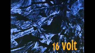 16 Volt - Downtime