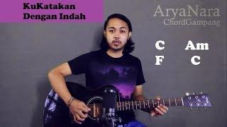 Chord Gampang (Kukatakan Dengan Indah - Peterpan) by Arya Nara (Tutorial Gitar) Untuk Pemula