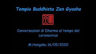 Conversazioni di Dharma on line al tempo del coronavirus 16/05/2020