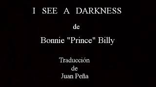 "Bonnie ""Prince"" Billy  Y Juan Peña:  I See A Darkness."
