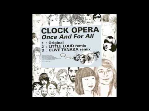 Once and For All (Little Loud Remix) (Song) by Clock Opera and Little Loud