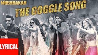 "Mubarakan ""The Goggle Song"" With Lyrics   Anil Kapoor"