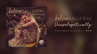 Unapologetically - Kelsea Ballerini