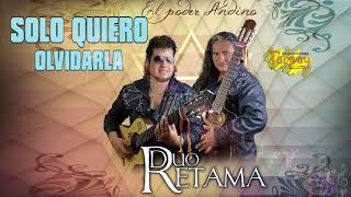 DUO RETAMA / Solo quiero olvidarla /audio oficial / TARPUY PRODUCCIONES