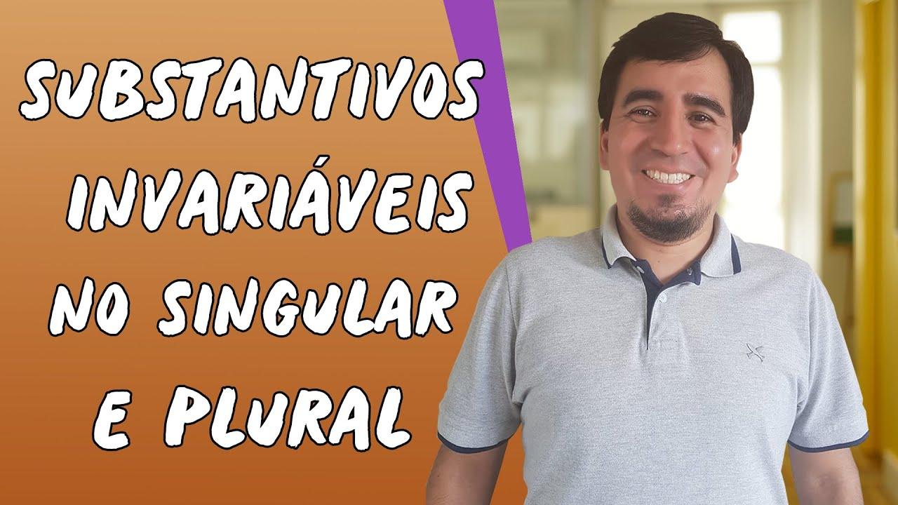 Substantivos invariáveis no singular e plural
