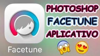 FACETUNE - Tutorial de Como Uso!! - Photoshop