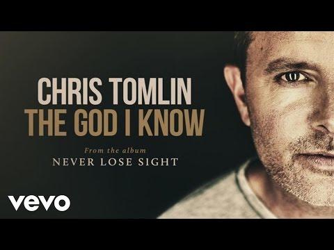 Chris Tomlin - The God I Know (Audio)