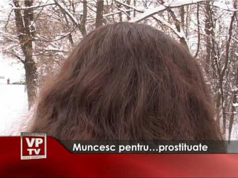 Muncesc pentru…prostituate