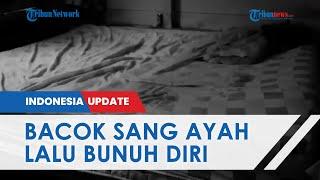 Anak Bacok Ayah Kandung di Aceh Tamiang, Disaksikan Saudara dan Pelaku Langsung Gorok Leher Sendiri