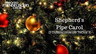 Rutter: Shepherd's Pipe Carol | Toronto Mendelssohn Choir