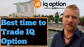 What is the Best time to Trade IQ Option