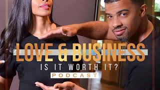 New Podcast Alert - Love and Business, Is it Worth It?