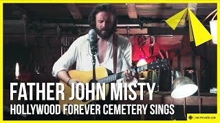 Father John Misty | Hollywood Forever Cemetery Sings