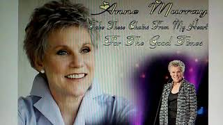 Anne Murray - Take These Chains From My Heart - For The Good Times
