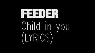 Feeder - Child in you (lyrics)