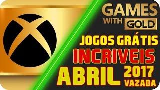 Jogos Grátis INCRÍVEIS Xbox LIVE Gold ABRIL 2017 [LISTA VAZADA]
