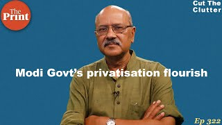 Why Modi Govt's privatisation wave is a welcome reform & why BPCL is such a big deal