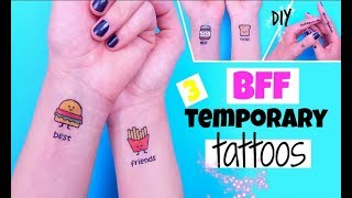 DIY BFF TEMPORARY TATTOOS - DIY Tattoos At Home !