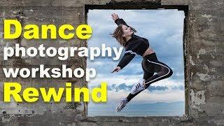 Epic DANCE Photography Workshop (You Should Have Been There!)