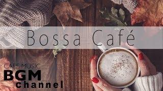 Bossa Nova Cafe Music   Autumn Mix   Relaxing Bossa Nova Music For Work, Study