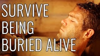 Survive Being Buried Alive - EPIC HOW TO