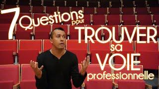 COMMENT TROUVER SA VOIE PROFESSIONNELLE ? 7 Questions Tests à Se Poser