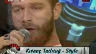 "Kivanc Tatlitug Singing In Kanal Turk Tv ""Söyle "" With English Translation"