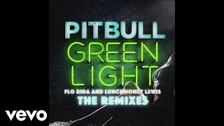 Pitbull - Greenlight ft. Flo Rida, LunchMoney Lewis