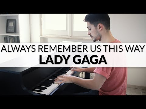 Lady Gaga - Always Remember Us This Way (A Star Is Born Soundtrack) | Piano Cover