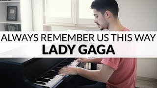 Lady Gaga   Always Remember Us This Way (A Star Is Born Soundtrack) | Piano Cover