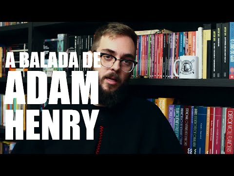 Ep. #72: A Balada de Adam Henry, de Ian McEwan