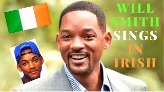 Will Smith does The Fresh Prince of Bel-Air in Irish