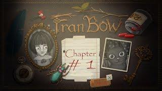 Fran Bow/Фрэн Боу. # 1 - Глава 1: Мой здравый разум